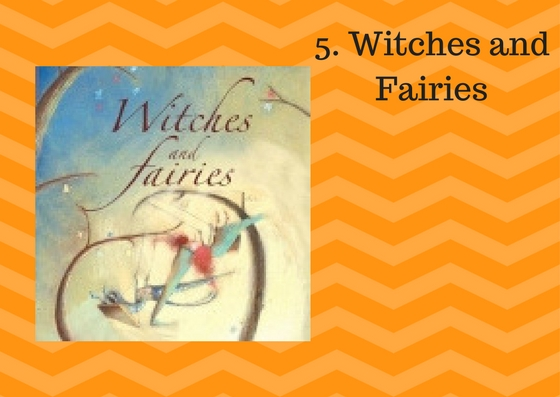 5. Witches and Fairies